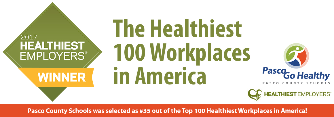 <p> 	Pasco County Schools is #35 out of Top 100 Healthiest Workplaces in America!</p>