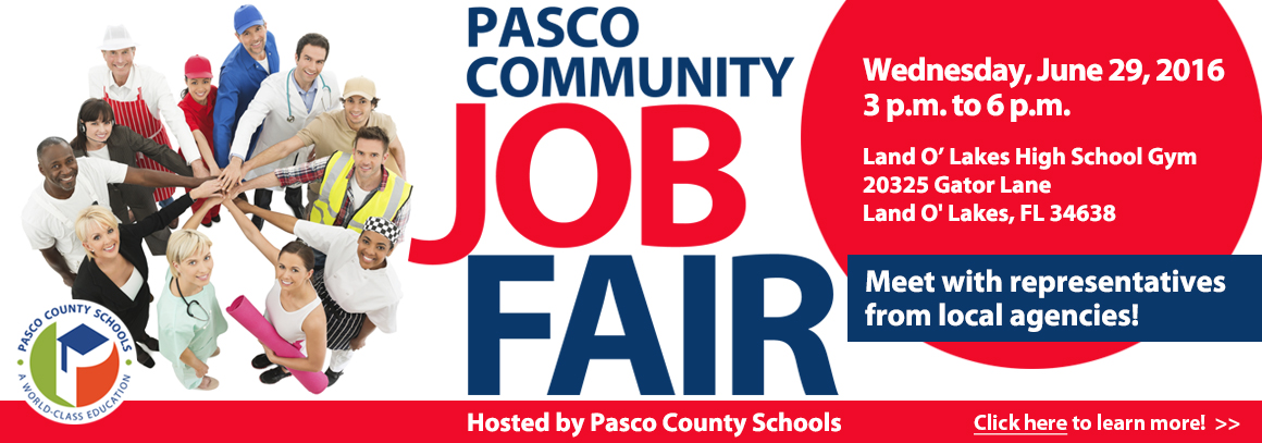 <p> 	Job Fair - 6/29/16 from 3pm to 6pm, Land O&#39; Lakes High School Gym.</p>