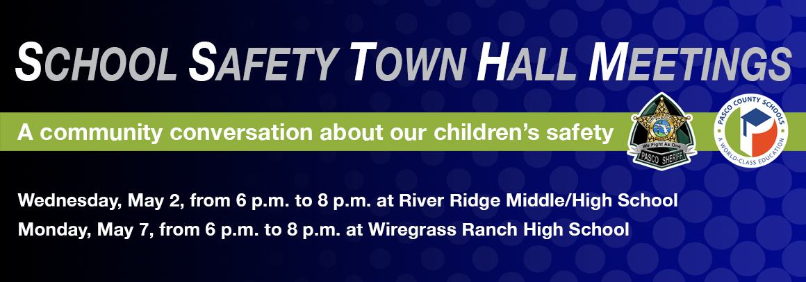 <p> 	School Safety Town Hall Meetings - Tap here for dates, times, and locations.</p>