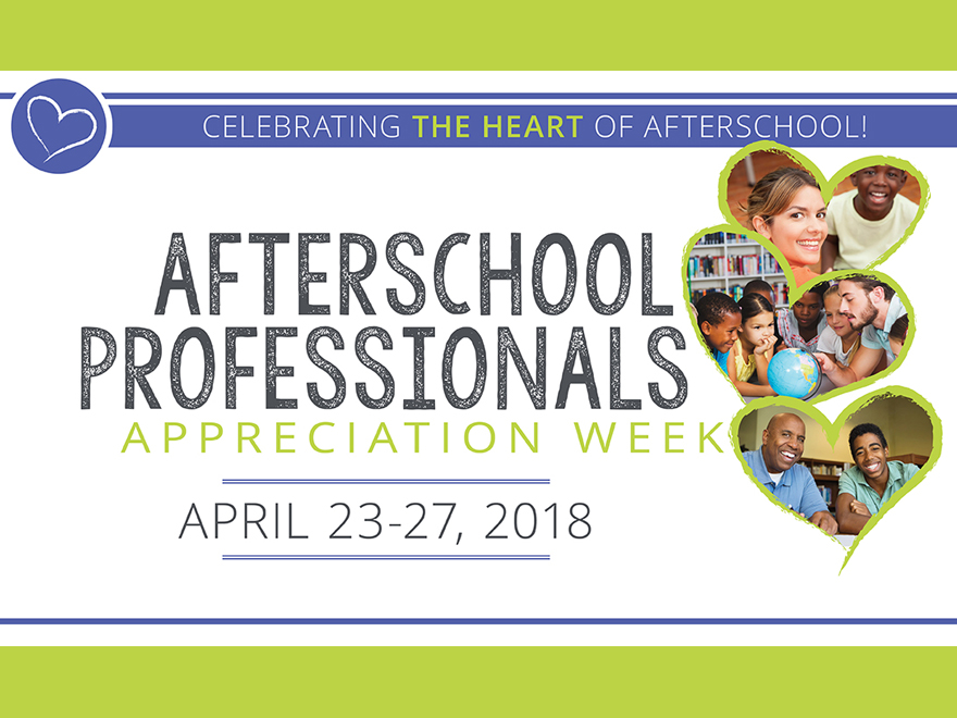 <p> 	Afterschool Professionals Appreciation Week - April 23-27, 2018</p>
