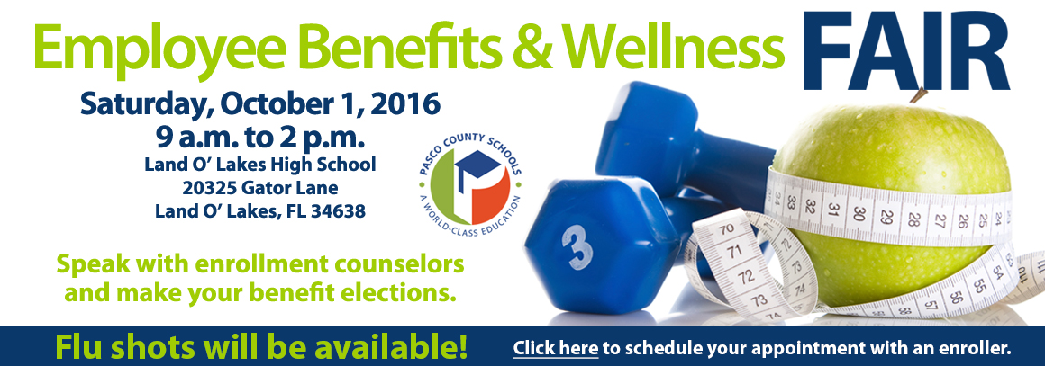 <p> 	Employee Benefits &amp; Wellness FAIR - 10/1/2016, 9 am to 2pm Land O&#39;Lakes High. &nbsp;Tap to schedule appointment with enroller.</p>