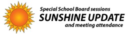 Special School Board Sessions - Sunshine Update and meeting attendance